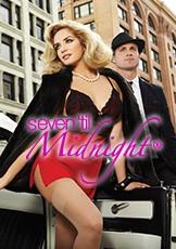 SEVEN 'TILL MIDNIGHT